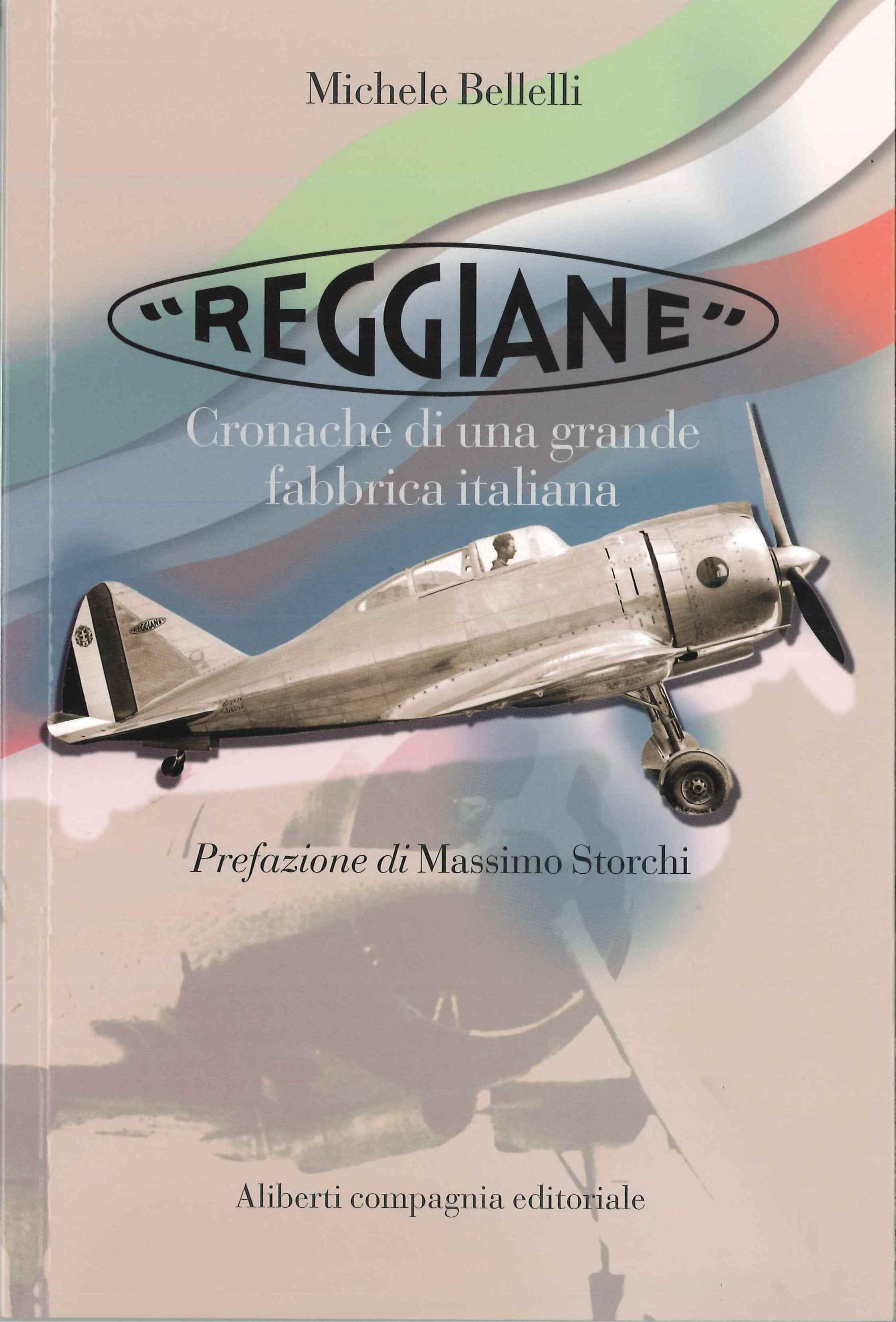 Reggiane - Cronache di una grande fabbrica italiana - Michele Belelli - Aliberti compagnia editoriale