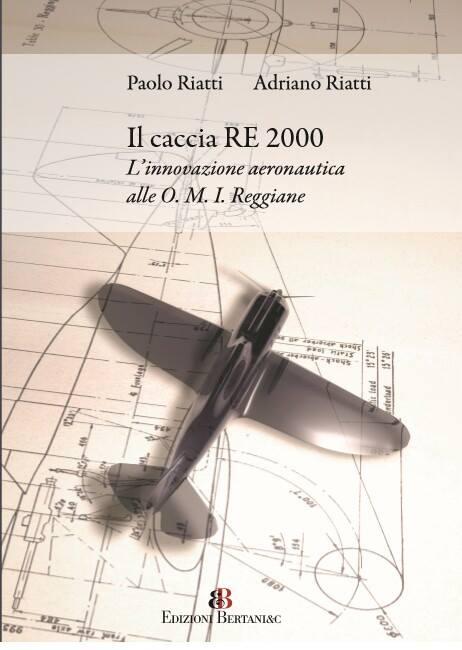"""""""Il caccia RE 2000 - L'innovazione aeronautica alle O.M.I. Reggiane"""""""